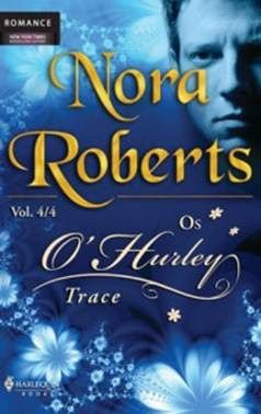 NORA ROBERTS – OS O'HURLEY – TRACE – 4/4