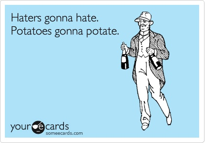 i made an ecard !: Gonna Potate, Hahah Wtf, Gonna Tomat, Tomatoes Gonna, Potatoes Gonna, Funny Stuff, Die Laughing, Humor, Can'T Stop Laughing