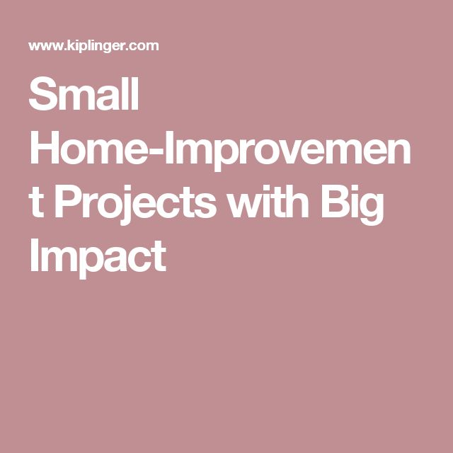 Small Home Improvement Projects With Big Impact