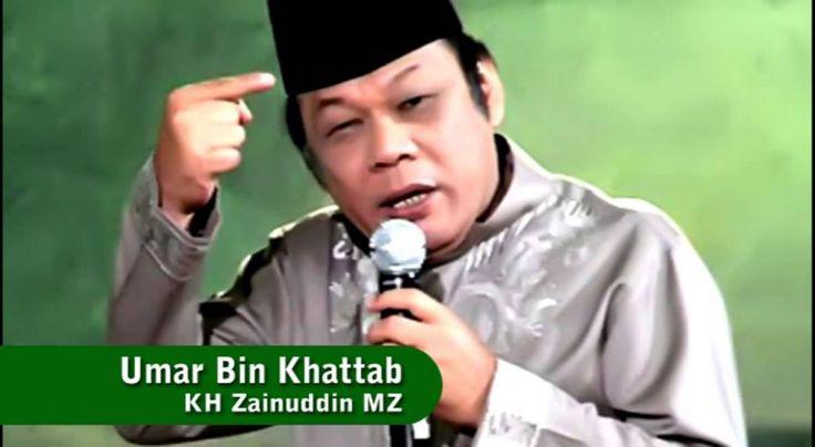 Kisah Umar Bin Khattab - KH Zainuddin MZ (Ceramah)