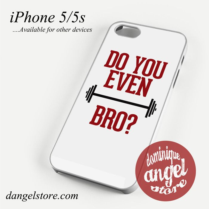 Do You Even Gym Bro Phone Case for iPhone 4/4s/5/5c/5s/6/6s/6 plus