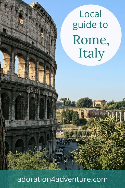 Adoration 4 Adventure's local guide for visitors to Rome, Italy including top places to eat, drink, stay, and how to get around on a budget.