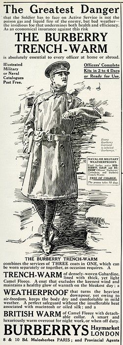 WWI. 'The greatest danger', that the soldier has to face on active service is not the poison gas and liquid free of the enemy, but bad weather the insidious foe that undermines both health and efficiency. As an economical insurance against the risk the Burberry trench-warm is absolutely essential to every officer at home or abroad. Available from Burberrys, Haymarket, London.
