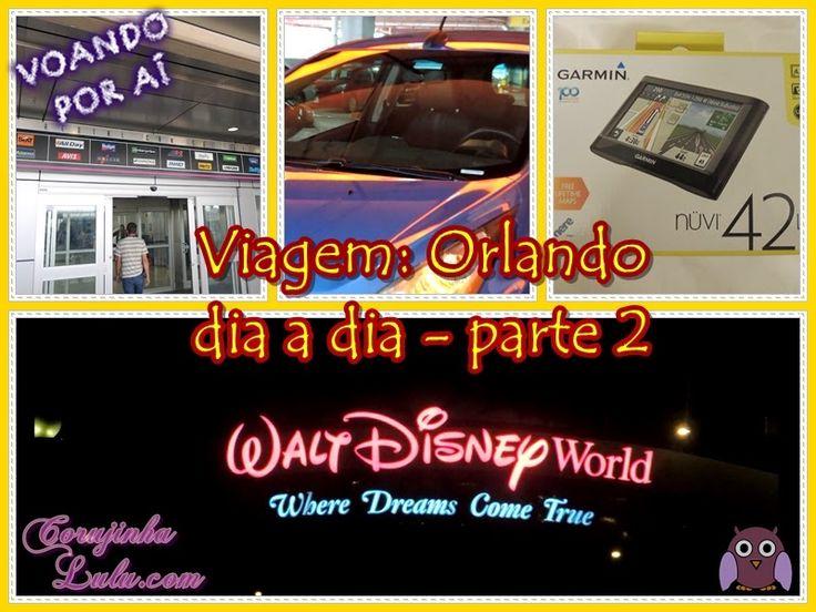 Nossa experiência sobre #AluguelDeCarro , compra de #GPS no #Walmart americano , compras no #Outlet e ida de #Miami a #Orlando | www.corujinhalulu.com