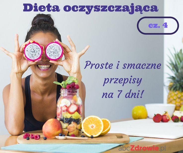 Czwarta część diety oczyszczającej stworzonej przez naszą ekspertkę - zobaczcie, jak jeść smacznie i zdrowo, a przy tym zrzucić zbędne kilogramy!  #dieta #oczyszczanie #odchudzanie #zdrowie #przepisy #jadłospis #diet #weight #loss #cleansing #motivation #recipes #menu #abcZdrowie