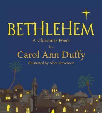 Bethlehem: A Christmas Poem: Amazon.co.uk: Carol Ann Duffy: Books