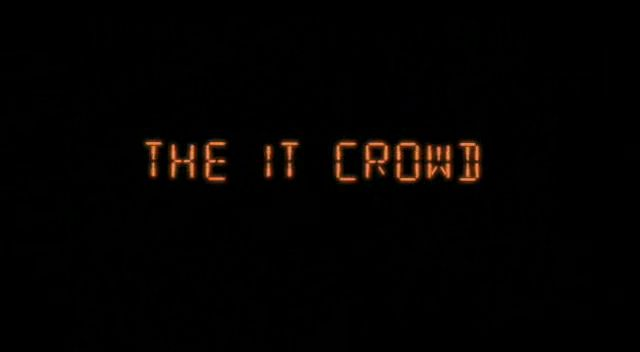 The IT Crowd (2006 - ) //Graham Linehan