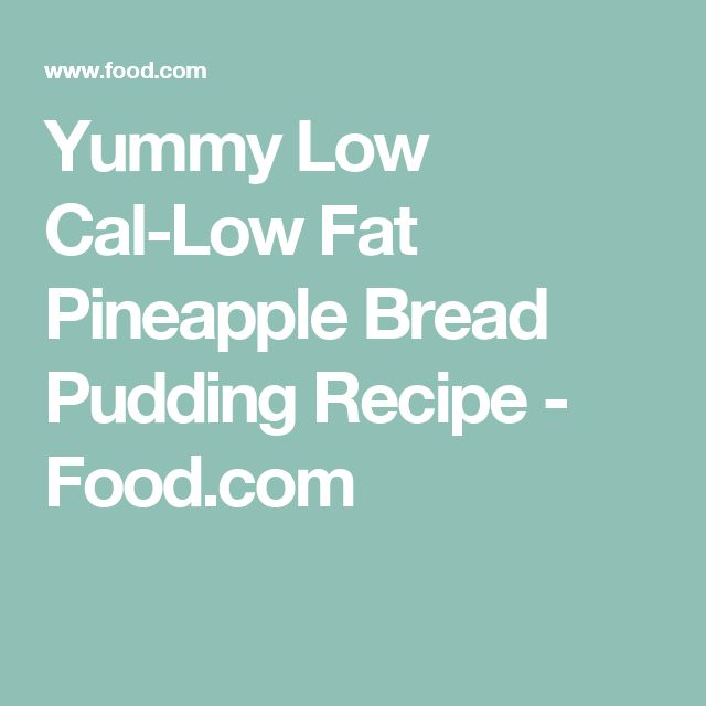 Yummy Low Cal-Low Fat Pineapple Bread Pudding Recipe - Food.com