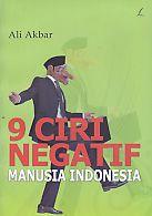 9 Ciri Negatif Manusia Indonesia.Ali Akbar - AJIBAYUSTORE