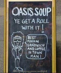Oasis: The butt of a thousand soup based jokes since 1995.