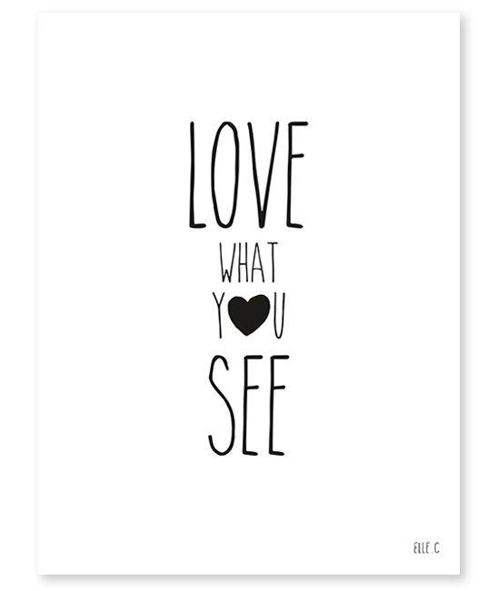 "Affiche noir et blanc ""Love what you see"
