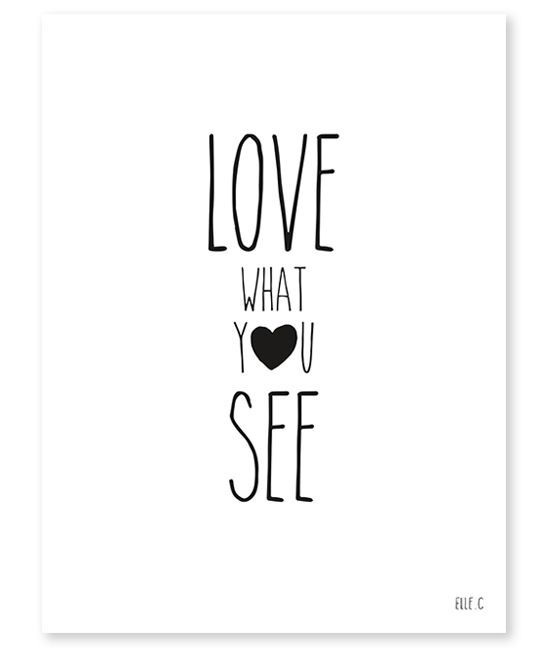 "Affiche noir et blanc ""Love what you see"