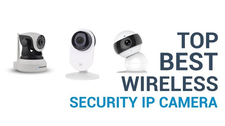 Best wireless security ip camera HD night  vision    2018