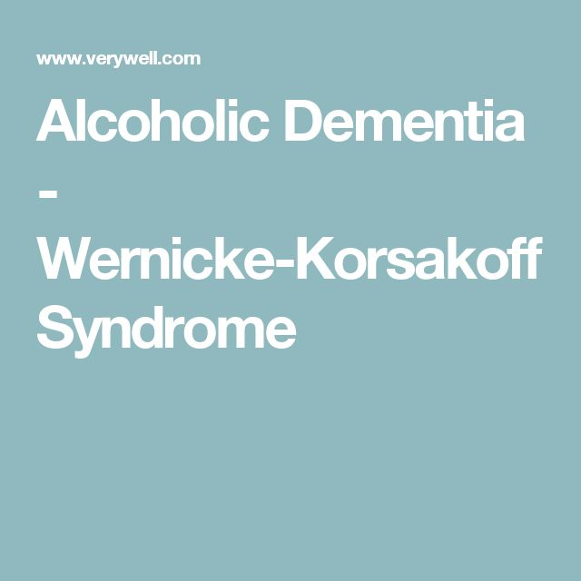 Alcoholic Dementia - Wernicke-Korsakoff Syndrome