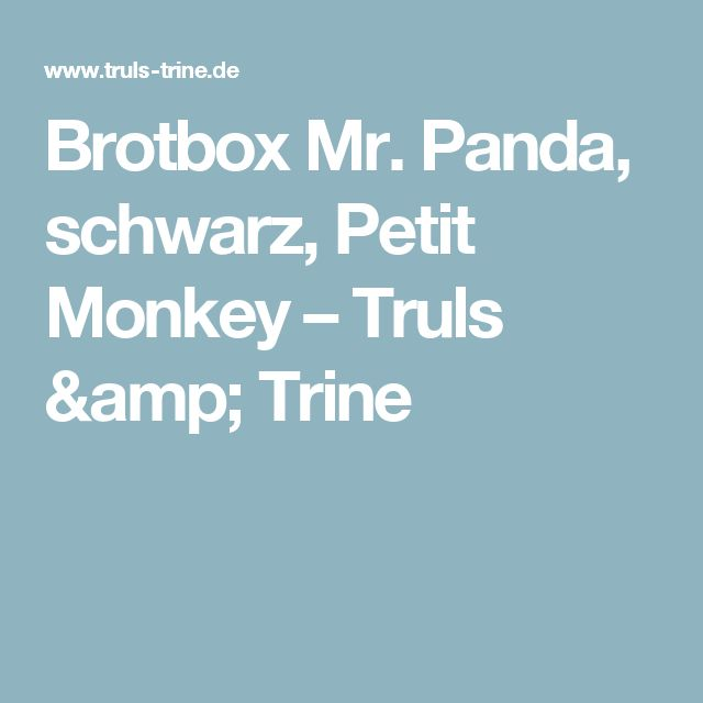 Brotbox Mr. Panda, schwarz, Petit Monkey – Truls & Trine