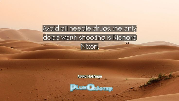 """""""Avoid all needle drugs, the only dope worth shooting is Richard Nixon.""""- Abbie Hoffman. Abbie Hoffman � biography: Author Profession: Activist Nationality: American Born: November 30, 1936 Died: April 12, 1989 Wikipedia : About Abbie Hoffman Amazone : Abbie Hoffman  #Avoid #Dope #Needle #Nixon #Only #Richard #Richard Nixon #Shooting #Worth"""