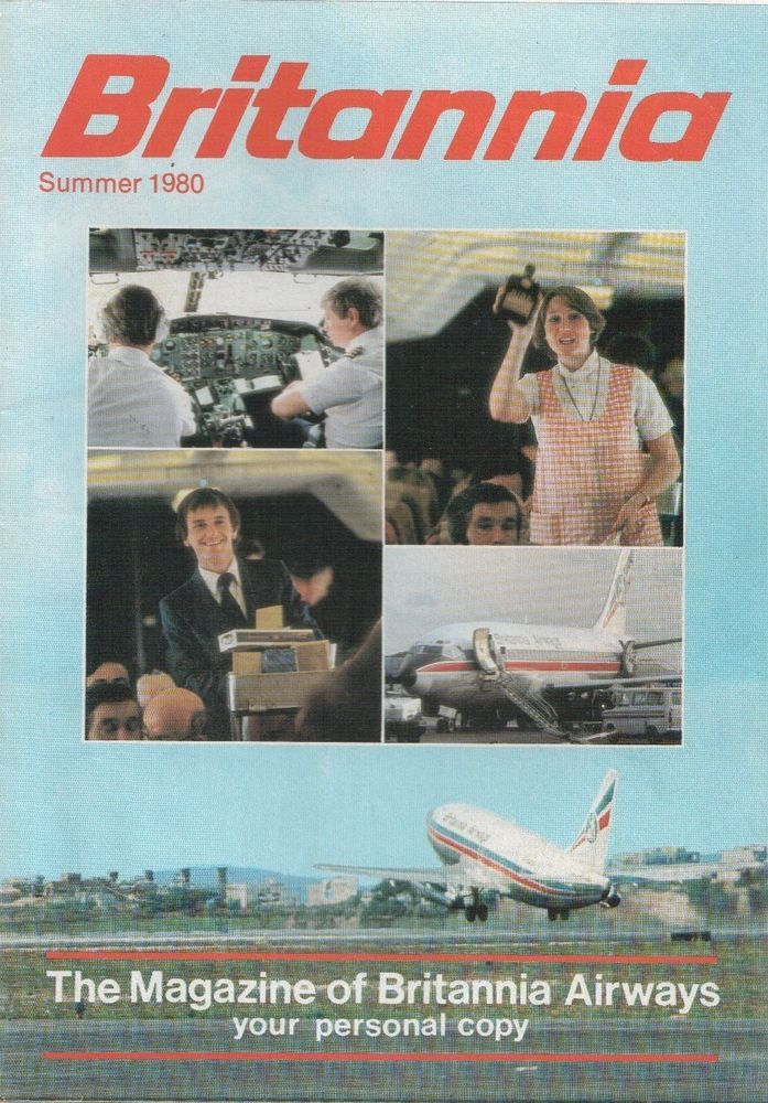 BRITANNIA AIRWAYS VINTAGE INFLIGHT MAGAZINE SUMMER 1980 BOEING 737 BY -Great Britannia Airways Magazine Summer 1980. 36 pages with lots of information including article on the 737-200, catering, route map, duty free, plus lots more.