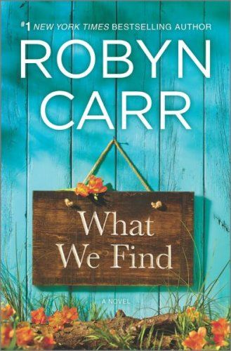 Debbie Macomber fans will love these 14 books, including What We Find by Robyn Carr.