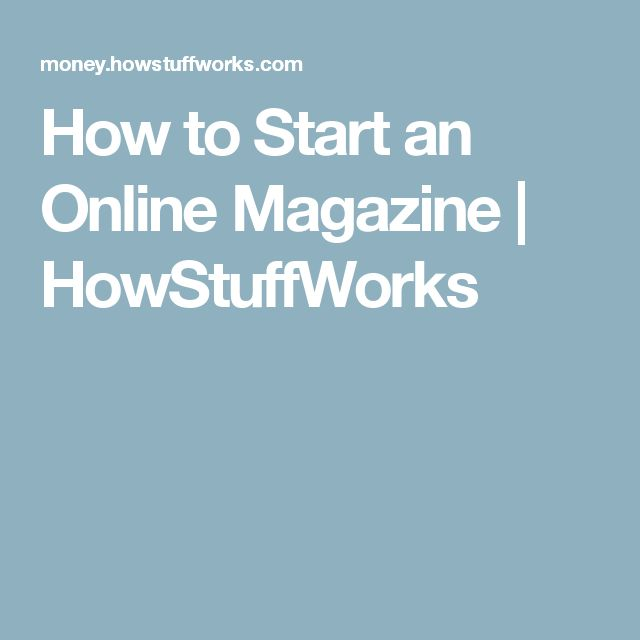 How to Start an Online Magazine | HowStuffWorks