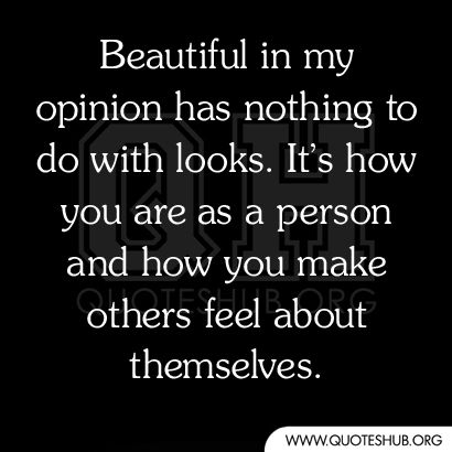 ... beautiful in my opinion has nothing to do with looks. It's how you are as a person and how you make others feel about themselves ... 'like' Ava Anderson Non-Toxic Consultant Anne Babineau at https://www.facebook.com/AvaAndersonNonToxicAnnieB