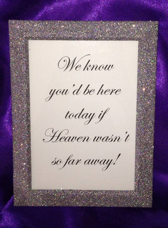 If Heaven Wasn't So Far Away Wedding Sign and by BlingSparklesOhMy