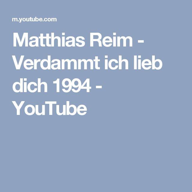 Matthias Reim - Verdammt ich lieb dich 1994 - YouTube