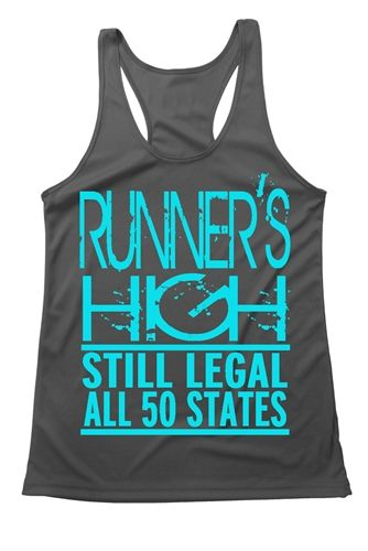 Women's running tank -  Runner's high still legal all 50 states