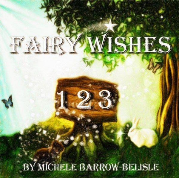 Fairy Wishes 1-2-3  by Michele Barrow-Belisle