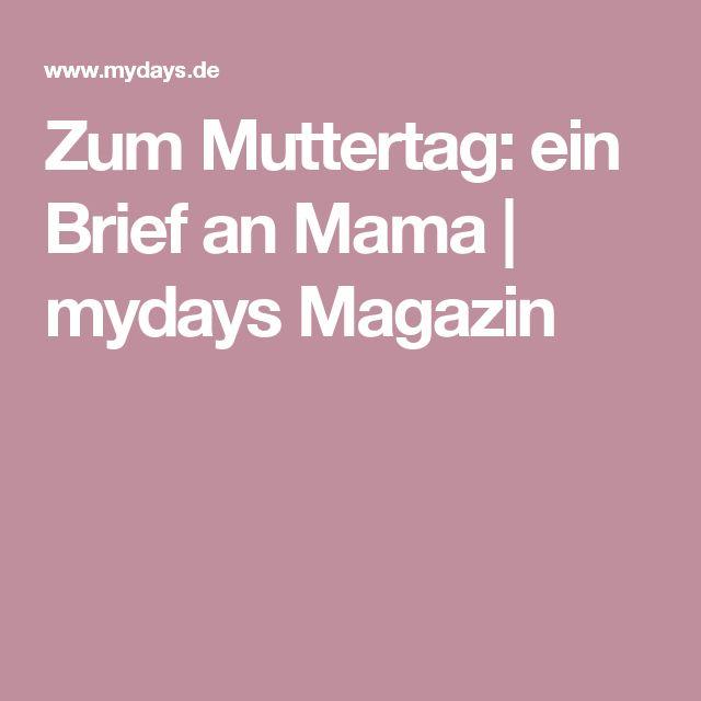 Zum Muttertag: ein Brief an Mama | mydays Magazin