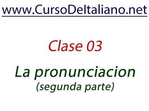 Curso de italiano gratis  Clase 03 - la pronunciación parte segunda