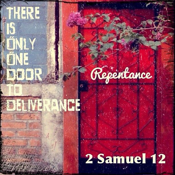 There is only one door to deliverance... repentance
