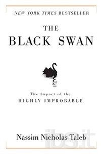 TO READ: The Black Swan: The Impact of the Highly Improbable