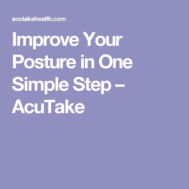 Improve Your Posture in One Simple Step – AcuTake