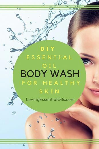 DIY Essential Oil Body Wash Recipe for Healthy Skin | Homemade Skin Care R ...  -  Hautpflege-Rezepte