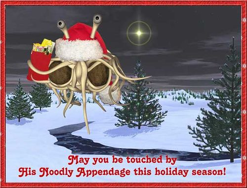 May you be touched by his noodly appendage this holiday season!