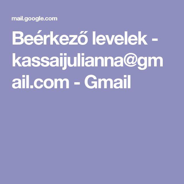 Beérkező levelek - kassaijulianna@gmail.com - Gmail