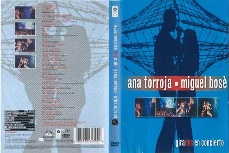 Full DVD en concierto de Ana Torroja y Miguel Bose Girados