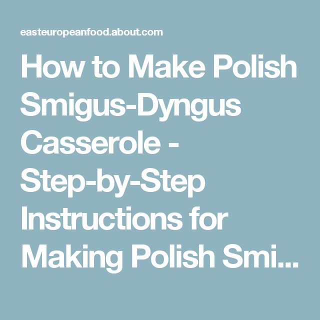 How to Make Polish Smigus-Dyngus Casserole - Step-by-Step Instructions for Making Polish Smigus-Dyngus Casserole