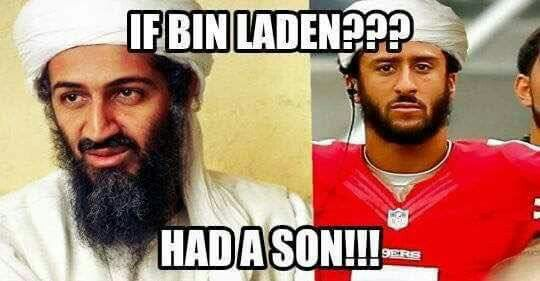 If Osama bin Laden had a son...he'd look like Colin Kaepernick. lol