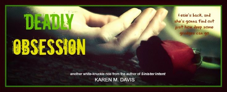Book Muster Down Under: Book Review: Deadly Obsession by Karen M Davis