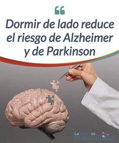 Dormir de lado reduce el riesgo de Alzheimer y de Parkinson  Nuevos hallazgos #científicos han encontrado que dormir de lado podría reducir el riesgo de #Alzheimer y de #Parkinson. En este artículo os lo contamos...  #Curiosidades