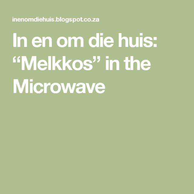"In en om die huis: ""Melkkos"" in the Microwave"