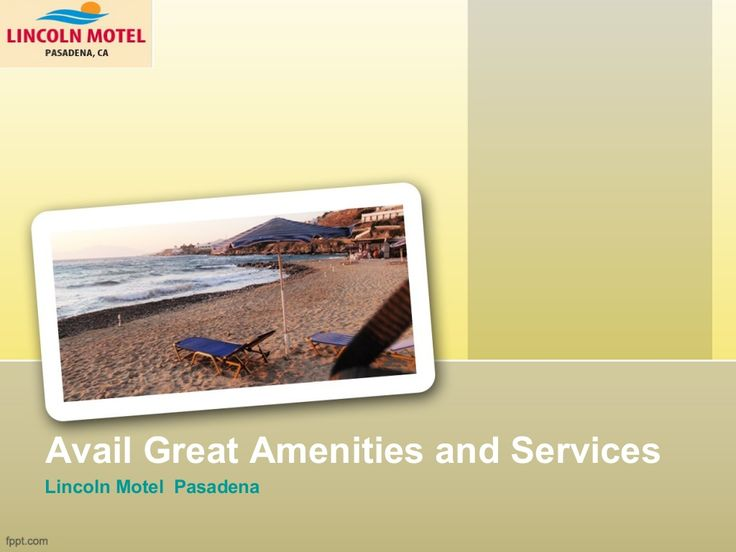 avail-great-amenities-and-services-choose-a-popular-pasadena-hotel by Jaiseeka Royal via Slideshare