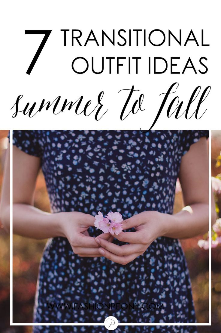 Get inspired by these stunning 7 transition outfits from summer to fall…