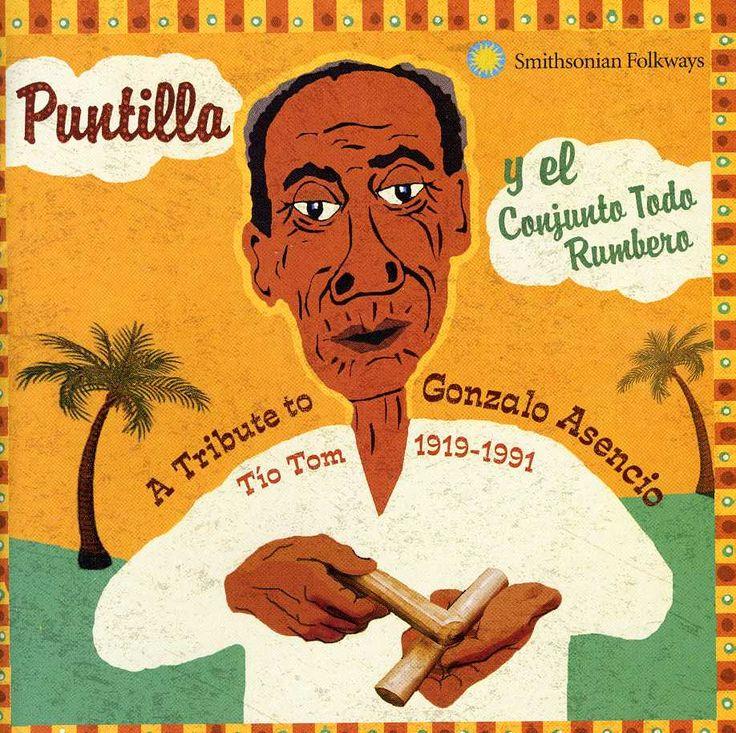 """Gonzalo """"Tio Tom"""" Ascencio - Y El Conjunto Todo Rumbero: A Tribute to Gonzalo Ascencio """"Tio Tom"""" 1919-1991"""
