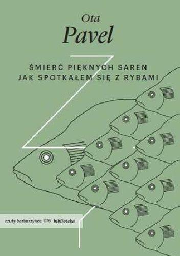 Okładka książki Śmierć pięknych saren. Jak spotkałem się z rybami