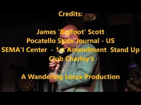 James 'Bigfoot' Scott - 1st Amendment Stand Up