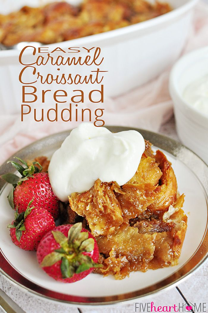 Buttery croissants and a homemade, 5-minute caramel sauce come together in this simple yet decadent Caramel Croissant Bread Pudding.