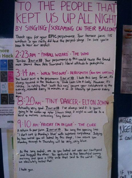 A resident decided to give his over-exuberant neighbours an X Factor-style appraisal when they disturbed his sleep with a raucous karaoke session.    Oli Beale pinned his written verdict on his neighbours' unwelcome Saturday night performance to the communal notice board at the block of converted warehouse-style flats where he lives in Hackney, east London.