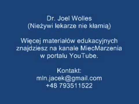 Dr Joel Wolles - Nieżywi lekarze nie kłamią [Lektor PL]